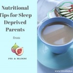 nutritional tips for sleep deprived parents